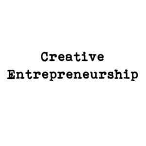 Creative Entrepreneurship