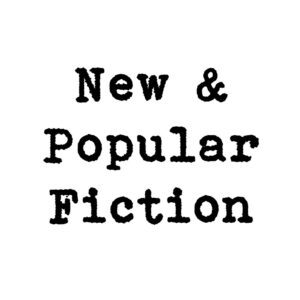 NEW & POPULAR FICTION