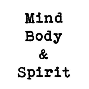Mind Body & Spirit