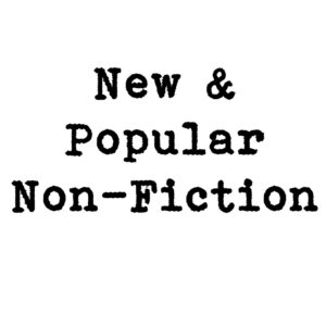 NEW & POPULAR NON-FICTION